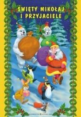 Okładka książki Święty Mikołaj i Przyjaciele Edyta Wygonik-Barzyk