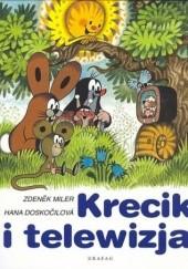 Okładka książki Krecik i telewizja Hana Doskocilova,Zdeněk Miler