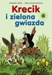 Okładka książki Krecik i zielona gwiazda Hana Doskocilova,Zdeněk Miler