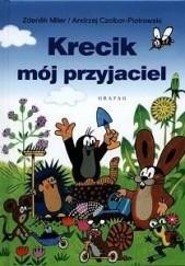 Okładka książki Krecik mój przyjaciel Zdeněk Miler