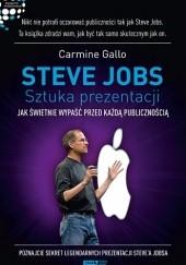 Okładka książki Steve Jobs: Sztuka prezentacji. Jak świetnie wypaść przed każdą publicznością Carmine Gallo