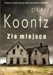 Okładka książki Złe miejsce Dean Koontz