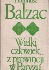 Okładka książki Wielki człowiek z prowincji w Paryżu Honoré de Balzac