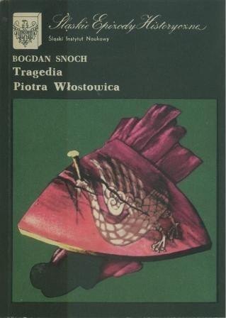 Okładka książki Tragedia Piotra Włostowica Bogdan Snoch