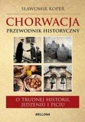 Okładka książki Chorwacja. Przewodnik historyczny Sławomir Koper