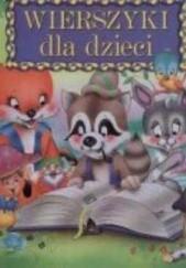 Okładka książki Wierszyki dla dzieci Wanda Chotomska,Maria Kownacka,Hanna Ożogowska,Stanisław Jachowicz,Czesław Janczarski,Hanna Zdzitowiecka,Stefania Szuchowa