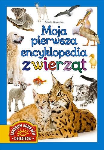 Okładka książki Moja pierwsza encyklopedia zwierząt Marta Kotecka