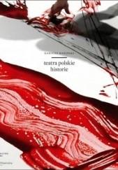 Okładka książki Teatra polskie. Historie Dariusz Kosiński