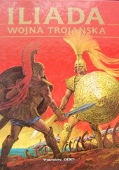 Okładka książki Iliada. Wojna trojańska Homer