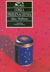 Okładka książki Córka przeznaczenia Alice Hoffman