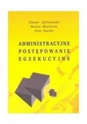 Okładka książki Administracyjne postępowanie egzekucyjne Marian Masternak,Tomasz Jędrzejewski,Piotr Rączka
