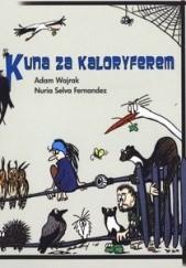 Okładka książki Kuna za kaloryferem Adam Wajrak,Nuria Selva Fernandez