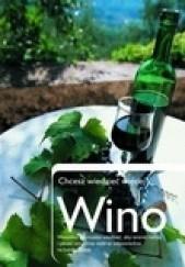 Okładka książki Chcesz wiedzieć więcej? Wino