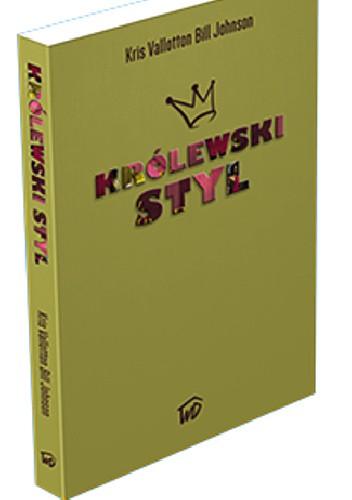 Okładka książki Królewski styl Bill Johnson,Kris Vallotton