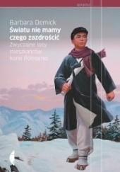 Okładka książki Światu nie mamy czego zazdrościć. Zwyczajne losy mieszkańców Korei Północnej Barbara Demick