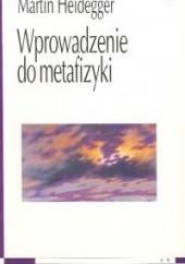 Okładka książki Wprowadzenie do metafizyki Martin Heidegger
