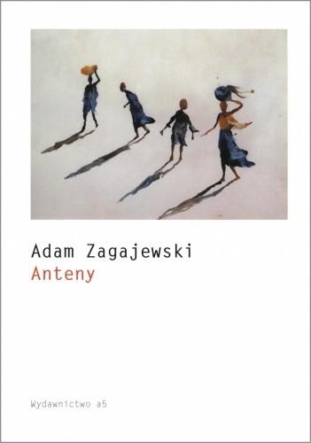 Okładka książki Anteny Adam Zagajewski