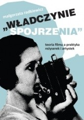 Okładka książki Władczynie spojrzenia Małgorzata Radkiewicz