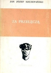 Okładka książki Za przełęczą Jan Józef Szczepański