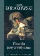 Okładka książki Filozofia pozytywistyczna Leszek Kołakowski