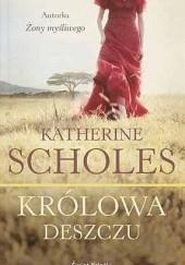 Okładka książki Królowa deszczu Katherine Scholes