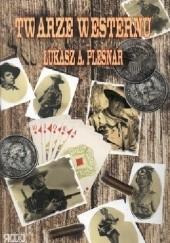 Okładka książki Twarze westernu Łukasz Plesnar