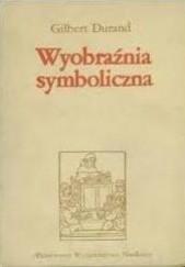 Okładka książki Wyobraźnia symboliczna Gilbert Durand