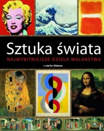 Okładka książki Sztuka świata. Najwybitniejsze dzieła malarstwa Robert Belton,Mike O'Mahony