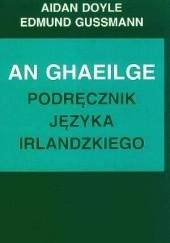 Okładka książki An Ghaeilge - podręcznik języka irlandzkiego Aidan Doyle,Edmund Gussmann