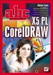 Okładka książki ABC CorelDRAW X5 PL Roland Zimek
