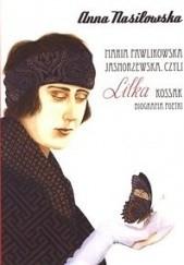 Okładka książki Maria Pawlikowska - Jasnorzewska, czyli Lilka Kossak Anna Nasiłowska