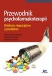 Okładka książki Przewodnik psychofarmakoterapii. Działania niepożądane i powikłania Jolanta Rabe-Jabłońska