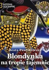 Okładka książki Blondynka na tropie tajemnic Beata Pawlikowska
