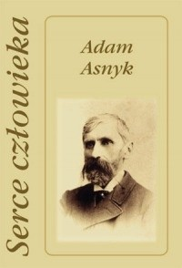 Okładka książki Serce człowieka Adam Asnyk