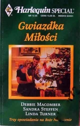 Okładka książki Gwiazdka miłości Debbie Macomber,Sandra Steffen,Linda Turner