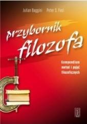 Okładka książki Przybornik filozofa. Kompendium metod i pojęć filozoficznych Julian Baggini,Peter S. Fosl