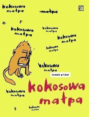 Okładka książki Kokosowa małpa Tomáš Přidal