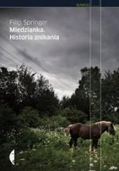 Okładka książki Miedzianka. Historia znikania Filip Springer