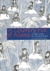 Okładka książki A Country Full of Aliens. A Briton in Hungary Colin Swatridge