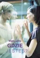 Okładka książki Gdzie jesteś? Marc Levy