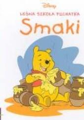 Okładka książki Smaki. Leśna Szkoła Puchatka Walt Disney