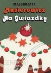 Okładka książki Musierowicz na Gwiazdkę Małgorzata Musierowicz