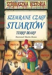 Okładka książki Szemrane czasy Stuartów Terry Deary