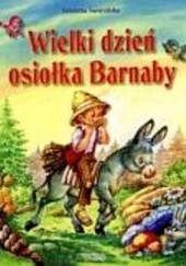 Okładka książki Wielki dzień osiołka Barnaby Wioletta Święcińska