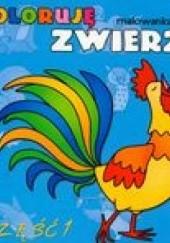 Okładka książki Koloruję zwierzęta 1 /Malowanka z naklejkami Bogusław Michalec