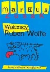 Okładka książki Walczący Ruben Wolfe Markus Zusak