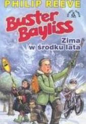 Okładka książki Buster Bayliss. Zima w środku lata Philip Reeve