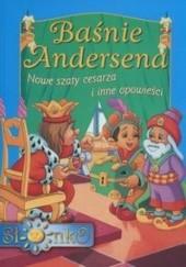 Okładka książki Baśnie Andersena. Nowe szaty cesarza i inne opowieści Hans Christian Andersen