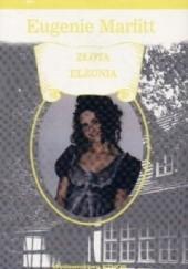 Okładka książki Złota Elżunia Eugenia Marlitt
