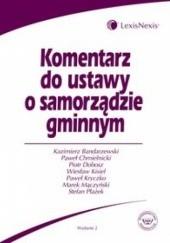 Okładka książki Komentarz do ustawy o samorządzie gminnym /Książka dla praktyków Kazimierz Bandarzewski,Piotr Dobosz,Paweł Chmielnicki